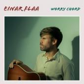Einar Flaa - Worry Chord