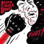 Death By Unga Bunga - Fight! (7INCH)