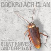 Cockroach Clan - Songs About Blunt Knives And Deep Love (LP)