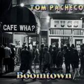 Tom Pacheco - Boomtown CD