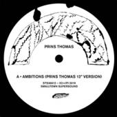 Prins Thomas - Ambitions Remixes I (12INCH)