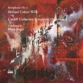 Cardiff University Symphony Orchestra & Mark Eager - Michael Csanyi-Wills: Symphony No 1