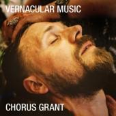 Chorus Grant - Vernacular Music (LP)