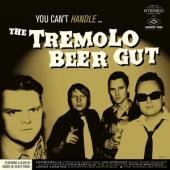 The Tremolo Beer Gut - You Cant Handle The Tremolo Beer Gu (LP)