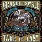 Grande Royale - Take It Easy (LP)