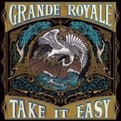 Grande Royale - Take It Easy