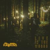Hawkins, The - Live In The Woods (Forest Green Vinyl) (LP)