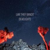 Liar Thief Bandit - Deadlights (LP)