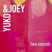 Yuko & Joey - Two Sounds