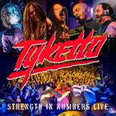 Tyketto - Strength In Numbers Live