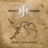 House Of Shakira - Radiocarbon (LP)
