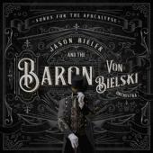 Jason Bieler And The Baron Von Biel - Songs For The Apocalypse (2LP)