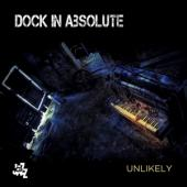 Dock In Absolute - Unlikely CD
