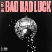 Wilder. - Bad Bad Luck