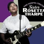 Tharpe, Sister Rosetta - Gospel Truth + Sister Rosetta Tharpe
