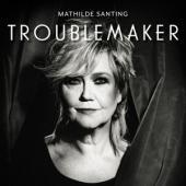 Mathilde Santing - Troublemaker