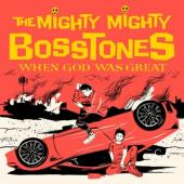 The Mighty Mighty Bosstones - When God Was Great (2LP)