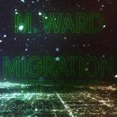 M. Ward - Migration Stories (LP)