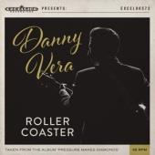 Vera, Danny - Roller Coaster (7INCH)