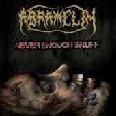 Abralemin - Never Enough Snuff