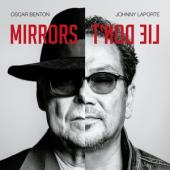 Benton, Oscar & Johnny Laporte - Mirrors Don'T Lie (LP)