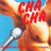 Brood, Herman & His Wild Romance - Cha Cha