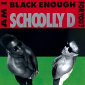 Schoolly-D - Am I Black Enough For You?