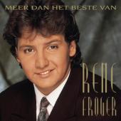 Froger, Rene - Meer Dan Het Beste Van (2021 Compilation The Best Of And More) (2CD)