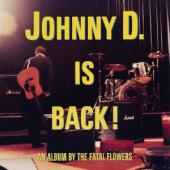 Fatal Flowers - Johnny D. Is Back! LP