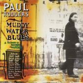 Rodgers, Paul - Muddy Water Blues (180Gr/Gatefold/Ft Slash, David Gilmour A.O./Black Vinyl) (2LP)