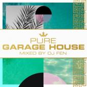 Various Artists - Pure Garage House (Mixed By Dj Fen)
