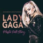 Lady Gaga - Plastic Doll Story