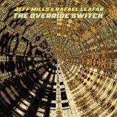 MILLS, JEFF AND RAFAEL LEAFAR - OVERRIDE SWITCH (2LP)