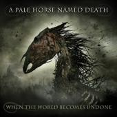 A Pale Horse Named Death - When the World Becomes Undone (Green-Black Marbled Vinyl) (2LP+CD)