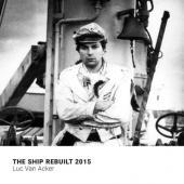 Luc Van Acker - Ship Rebuilt 2015