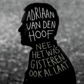 Adriaan Van Den Hoof - Nee Het Was Gisteren Ook Al Laat (DVD)