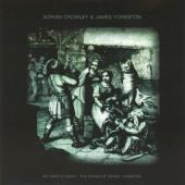 Adrian Crowley & James Yorkston - My Yoke Is Heavy: The Songs Of Daniel Johnston