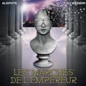 Alkpote & Dj Weedim - Les Marches De L'Empereur
