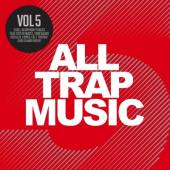 All Trap Music (Vol. 5) (2CD)