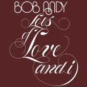 Andy, Bob - Lots of Love and I (LP)