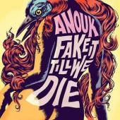 Anouk - Fake It Till We Die