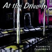 At The Drive-In - Acrobatic Tenement (LP)