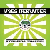 Yves Deruyter - Animals … (Remix) / Calling Earth (7INCH)
