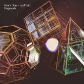 Bear's Den + Paul Frith - Fragments (Transparent Clear Vinyl) (LP)