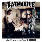 Batmobile - Bail Was Set At $6000000 (LP)
