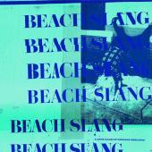 Beach Slang - A Loud Bash Of Teenage Feelings (LP)