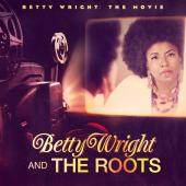 Wright, Betty & The Roots - Betty Wright: The Movie (cover)
