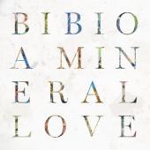 Bibio - A Mineral Love