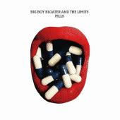 Big Boy Bloater & the Limits - Pills (LP+Download)