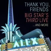 Big Star - Thank You, Friends: Big Star's Third Live (2CD+DVD)